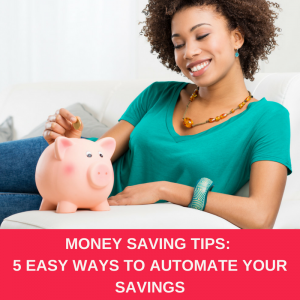 MONEY SAVING TIPS: 5 EASY WAYS TO AUTOMATE YOUR SAVINGS