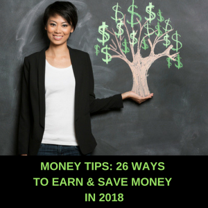money tips 26 ways to earn and save money in 2018